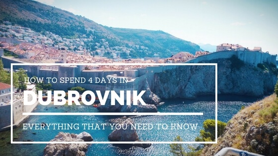 Croatia Travelogue: How to spend 4 days in Dubrovnik