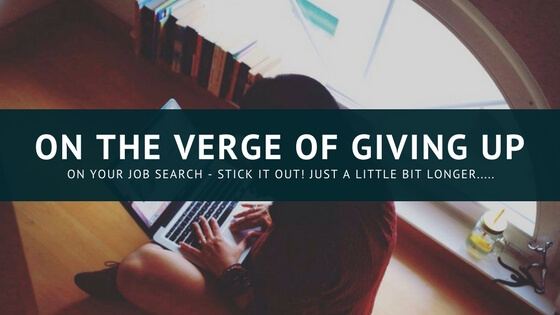 On the Verge of Giving Up? Stick It Out A Little BitLonger