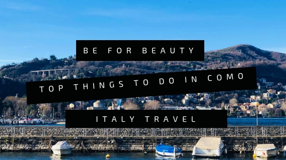 Top Things to do in Como, Italy Travel