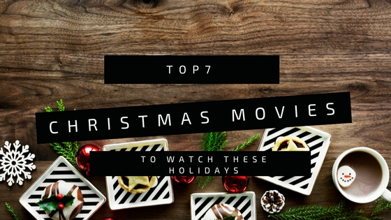 7 Movies To Binge Watch This HolidaySeason