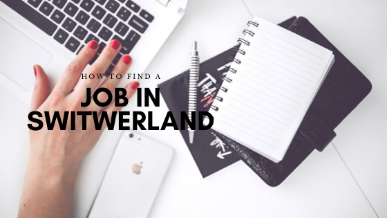 How to Find a Job in Switzerland – Part 4