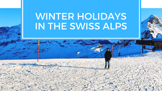Winter Holidays in the Swiss Alps
