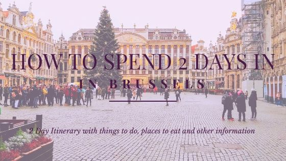 How to spend 2 days inBrussels?