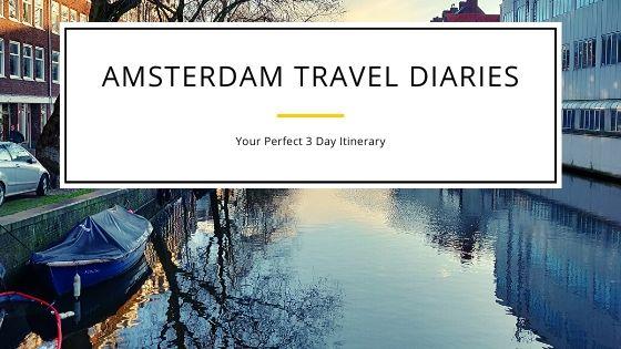 3 Day Itinerary: Amsterdam TravelDiaries