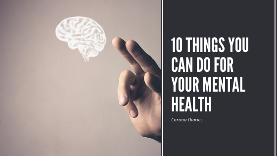 10 Things you can do for your Mental Health