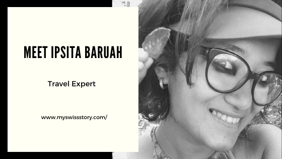 Meet Our Swiss Travel Editor – Ipsita Barua