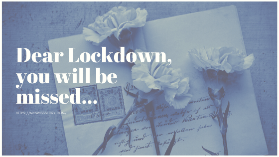Dear Lockdown, you will be missed…