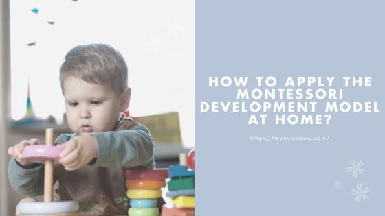 How to apply the Montessori Development model athome?