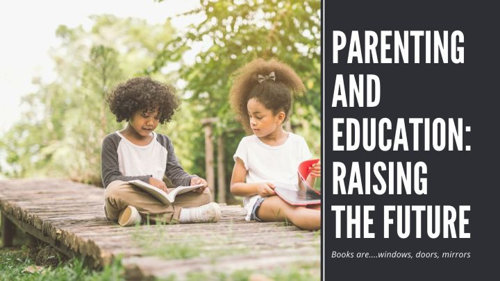 Parenting and Education: Raising theFuture