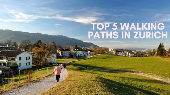 Top 5 Walking Paths in Zurich