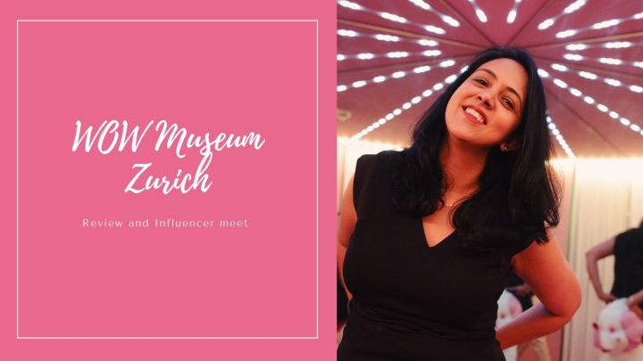 WOW Museum Zurich – Review and Influencer meet