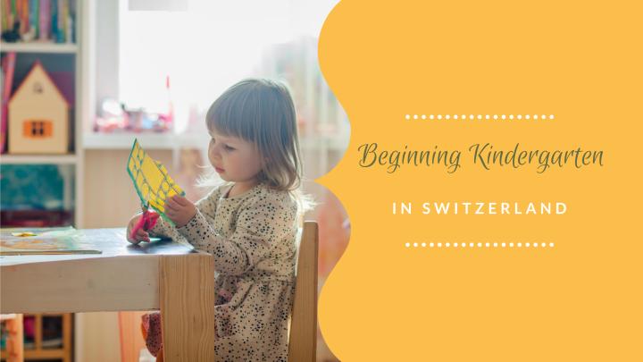 Beginning Kindergarten InSwitzerland
