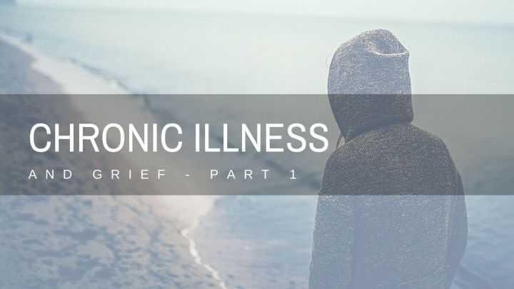 Chronic Illness and Grief, 10 stories
