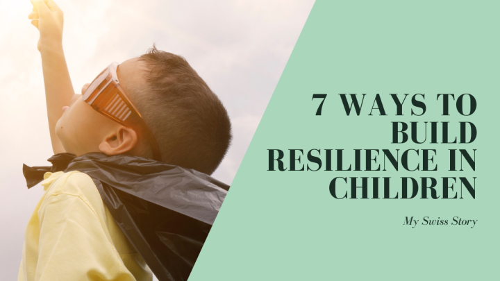 7 Ways To Build Resilience in Children