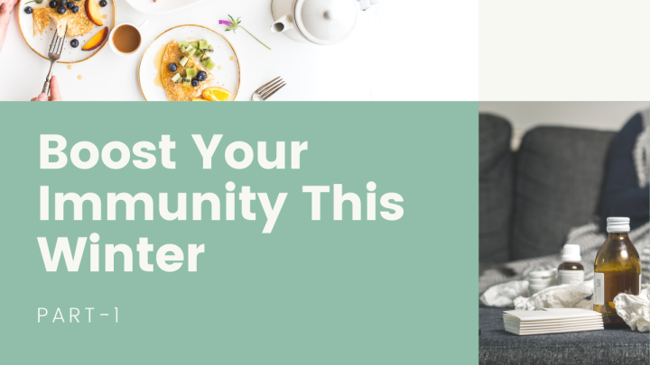 Boost Your Immunity ThisWinter(Part-1)
