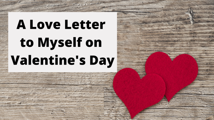 A Letter to My Younger Self this Valentine's Day