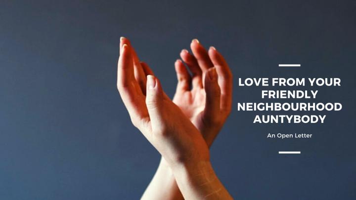 Love From Your Friendly NeighbourhoodAuntybody