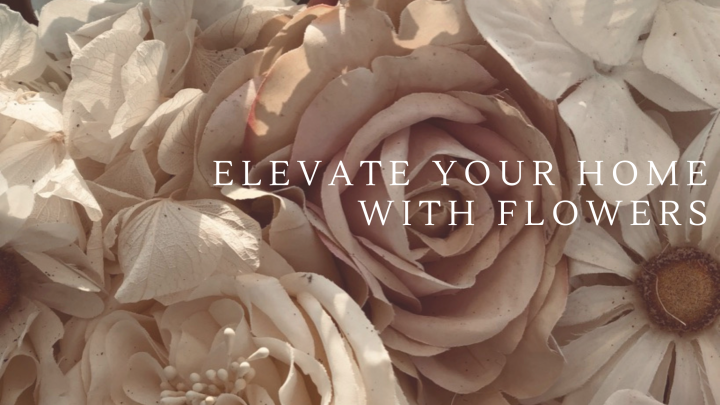 How to elevate your home with flowers. 6 tips from theflorist.