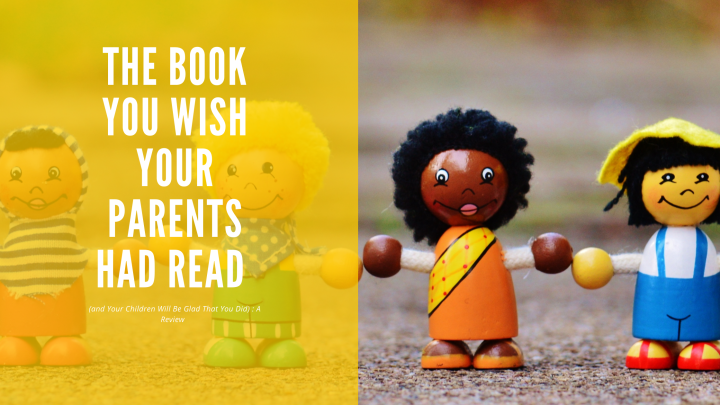 Book review: The Book You Wish Your Parents Had Read by PhilippaPerry