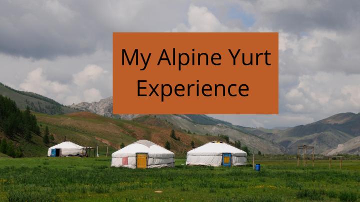 My Alpine YurtExperience